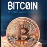 Bitcoin. Wirtualna waluta Internetu